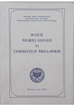50-lecie Polskiej geologii na Uniwersytecie Wrocławskim