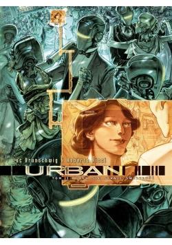 Urban T.3 Niech się stanie światłość, Nowa