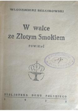 W walce ze Złotym , 1925r.