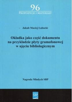 Okładka jako część dokumentu na przykładzie płyty gramofonowej w ujęciu bibliologicznym
