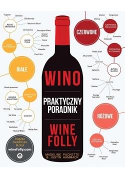 Wino. Praktyczny poradnik Wine Folly