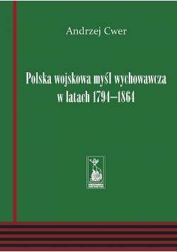 Polska wojskowa myśl wychowawcza w latach 1794 - 1864