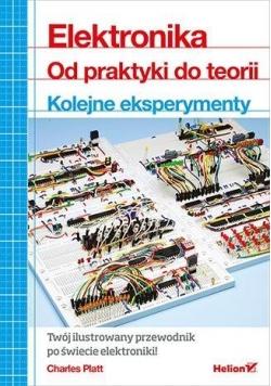 Elektronika. Od praktyki do teorii. Kolejne ...