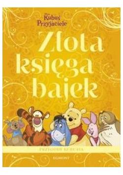 Złota księga bajek - Kubuś i Przyjaciele