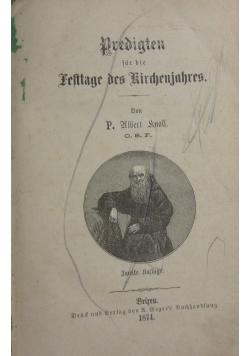 Predigten fur die Festtage Des Kirchenjahres, 1874 r.