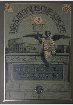 Die Katolische kirche unserer zeit und ihre diener in wort und bild, 1902r.
