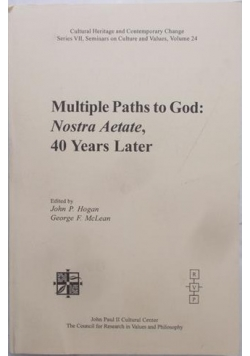 Multiple Paths to God: Nostra Aetate. 40 Years Later