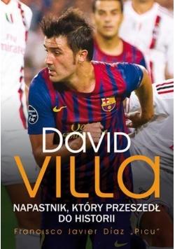 David Villa. Napastnik, który przeszedł do histori