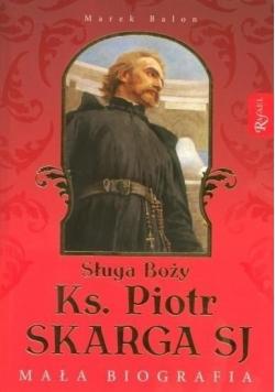 Sługa Boży Ks. Piotr Skarga. Mała biografia.