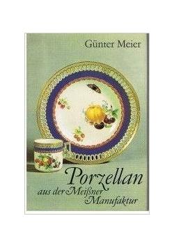 Porzellan aus der Meißner Manufaktur