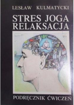 Stres joga relaksacja. Podręcznik ćwiczeń