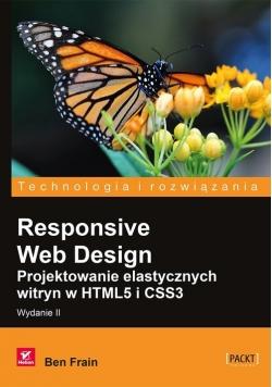 Responsive Web Design Projektowanie elastycznych witryn w HTML5 i CSS3
