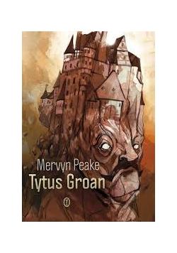 Tytus Groan/Gormenghast