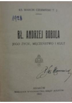 Bł. Andrzej Bobola jego życie , męczeństwo i kult , 1922 r.
