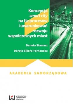 Koncepcja smart city na tle procesów i uwarunkowań rozwoju współczesnych miast
