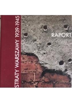 Straty Warszawy 1939-1945 raport