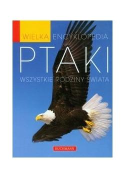 Wielka encyklopedia: Ptaki