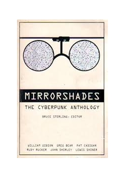 Mirrorshades the cyberpunk anthology