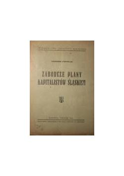 Zaborcze plany kapitalistów Śląskich, 1947r