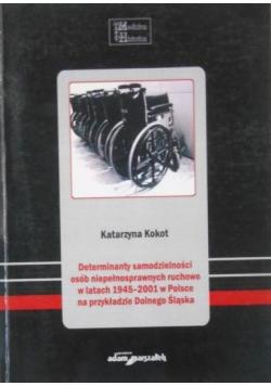 Determinanty samodzielności osób niepełnosprawnych ruchowo w latach 1945-2001 w Polsce na przykładzie Dolnego Śląska