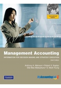 Management Accounting: Information for Decision-Making and Strategy Execution Plus MyAccountingLab