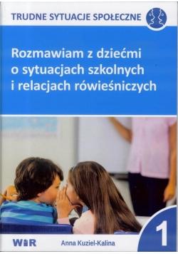 Rozmawiam z dziećmi o sytuacjach szkolnych... cz,1