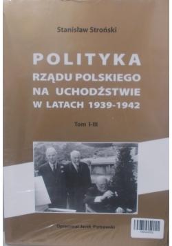 Polityka rządu polskiego na uchodźstwie w latach 1939-1942, tom I-III