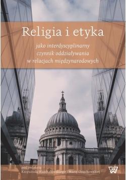 Religia i etyka jako interdyscyplinarny czynnik oddziaływania w relacjach międzynarodowych