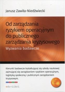 Od zarządzania ryzykiem operacyjnym do publicznego zarządzania kryzysowego