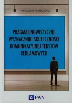 Pragmalingwistyczne wyznaczniki skuteczności komunikacyjnej tekstów reklamowych