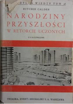 Narodziny przyszłości w retorcie uczonych,1937r.