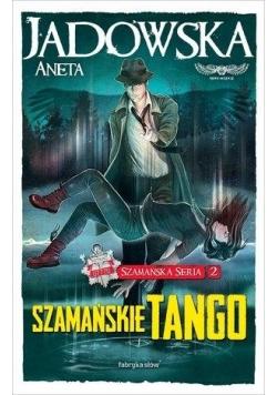 Szamańska Seria T.2 Szamańskie tango