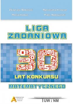 Liga Zadaniowa 30 lat konkursu matematycznego