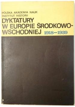 Dyktatury w Europie Środkowo-Wschodniej 1918-1939