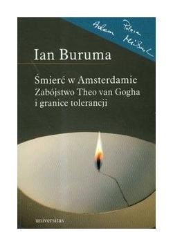 Śmierć w Amsterdamie. Zabójstwo Theo van Gogha i granice tolerancji
