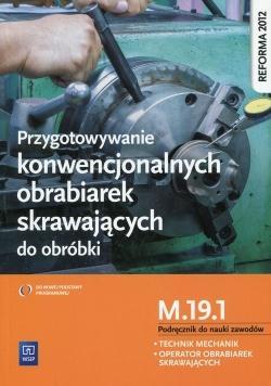 Przygotowywanie konwencjonalnych obrabiarek skrawających do obróbki Podręcznik do nauki zawodów M.19.1