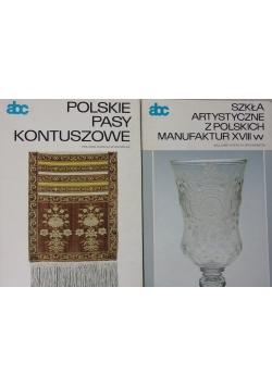 Polskie pasy kontuszowe/Szkła artystyczne z polskich manufaktur XVIII w.