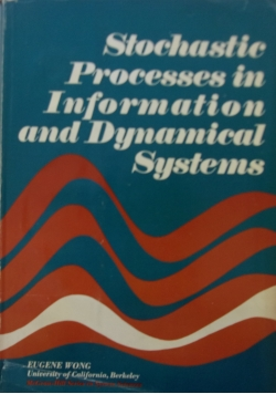 Stochastic Processes in Information and Dynamical Systems