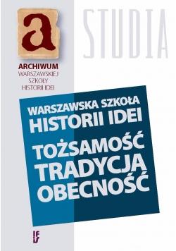 Warszawska Szkoła Historii Idei - Tożsamość Tradycja Obecność
