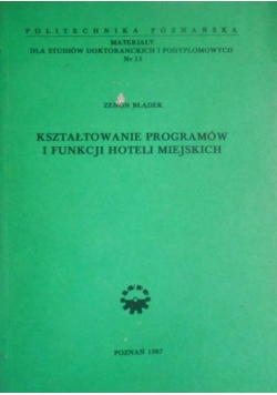 Kształtowanie programów i funkcji hoteli miejskich