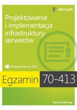 Egz. 70-413: Projektowanie i implementacja infras.