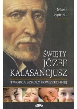 Święty Józef Kalasancjusz. Twórca szkoły powszechnej