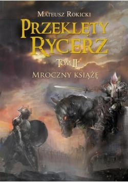 Przeklęty Rycerz. T.2 Mroczny książę