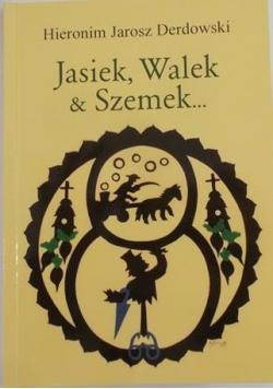 Jasiek, Walek & Szemek