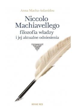 Niccolo Machiavellego filozofia władzy i jej ...