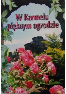 W Karmelu w pięknym ogrodzie
