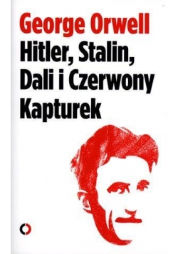 Hitler, Stalin, Dali i Czerwony Kapturek