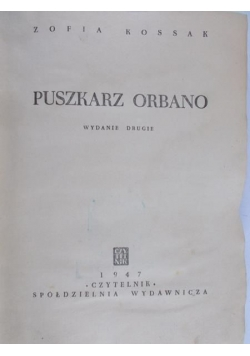 Puszkarz Orbano, 1947 r.