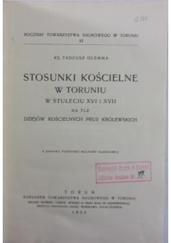 Stosunki kościelne w Toruniu w stuleciu XVI i XVII, 1934 r.