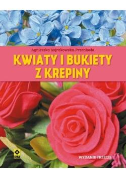 Kwiaty i bukiety z krepiny Wyd.III